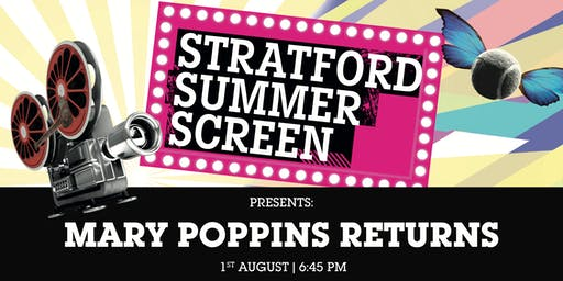 Mary Poppins Returns: FREE on the Stratford Summer Screen