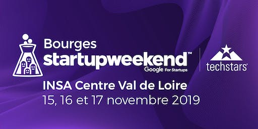Techstars Startup Weekend Bourges 15, 16, 17 novembre 2019