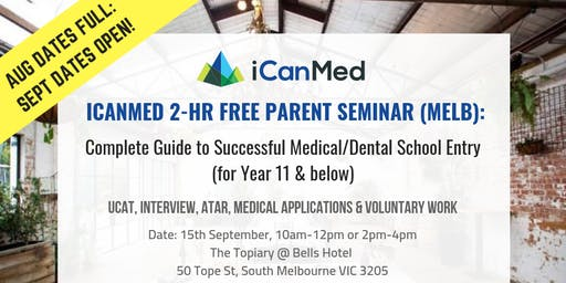 iCanMed Free Parent Seminar (MELB): Complete Guide to Successful Med/Dent Entry (Year 11 & Below) (REPEAT)