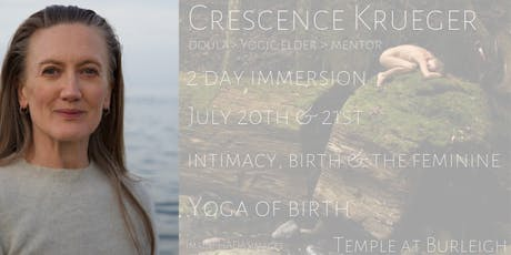 Intimacy, Birth & the Feminine- The Yoga of Birth- 2 day immersion tickets
