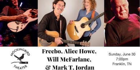 Freebo, Alice Howe, Will McFarlane, & Mark T. Jordan at Mockingbird Theater tickets