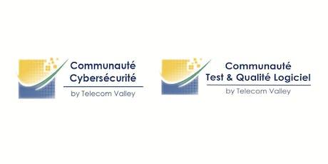 Communautés Cybersécurité / Test & Qualité Logiciel - TELECOM VALLEY billets