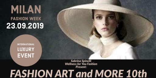 FASHION ART and MORE 10th International Luxury Event