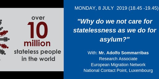 """Why do we not care for statelessness as we do for asylum?"""