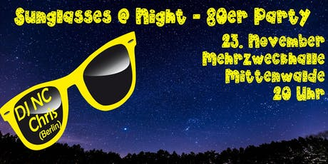 Sunglasses @ Night - 80er Jahre Party in Mittenwalde - 23.11.2019 Tickets