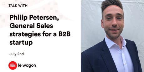 Le Wagon Talk with Philip Petersen on General Sales strategies for a B2B startup tickets