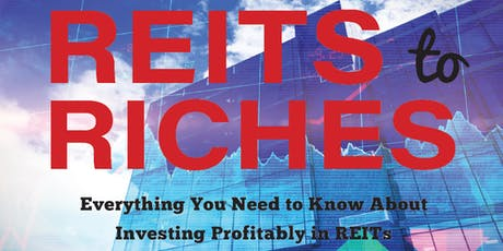 REITS to RICHES: Everything You Need to Know About Investing Profitably in REITs tickets
