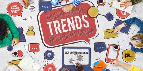 [#SMM2] WHAT'S A DISRUPTIVE E-COMMERCE BIZ WITH THE RIGHT SOCIAL MEDIA PLATFORMS tickets