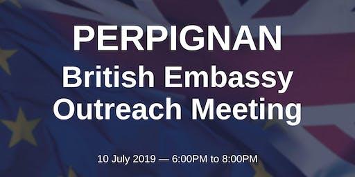 British Embassy Outreach Meeting - PERPIGNAN