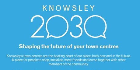 Knowsley 2030: Shaping the future of your town centres tickets