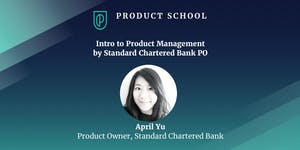 Webinar: Intro to Product Management w/ April Yu
