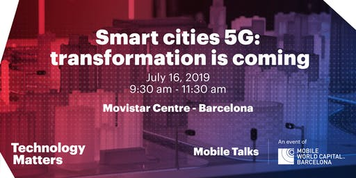 Mobile Talks | Smart cities 5G: transformation is coming