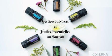 Gestion du stress au travail avec les huiles essentielles!  tickets