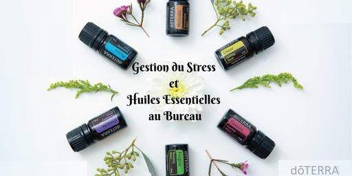 Gestion du stress au travail avec les huiles essentielles!