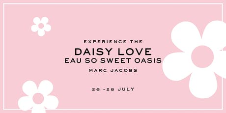 Daisy Love Eau So Sweet Oasis Pop-Up tickets