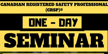 One-Day Seminar (Canadian Registered Safety Professional) tickets