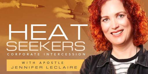 Heat Seekers: Intercessor Training & Prayer with Jennifer LeClaire | Gatekeepers