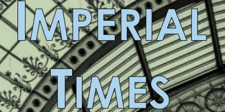 Imperial Times tickets