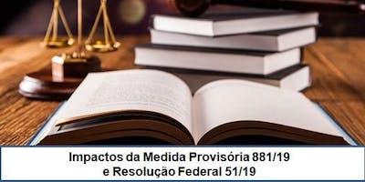 Impactos da Medida Provisória 881/19 e Resolução Federal  51/19