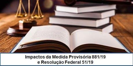 Impactos da Medida Provisória 881/19 e Resolução Federal  51/19 ingressos