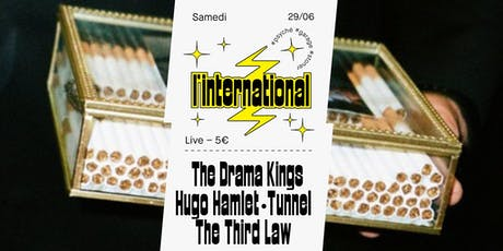 The Drama Kings • Hugo Hamlet • Tunnel • The Third Law à l'International tickets