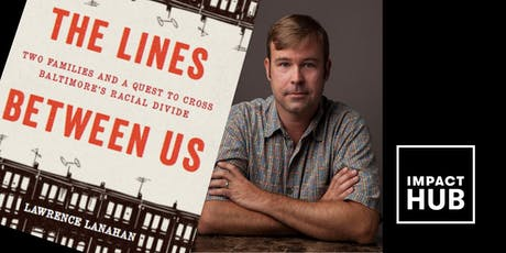 Who Gets to Live Where? with The Lines Between Us author Lawrence Lanahan tickets