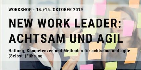 NEW WORK LEADER - ACHTSAM UND AGIL. Haltung, Kompetenzen und Methoden für achtsame und agile (Selbst)-Führung Tickets