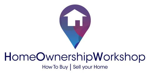Home Ownership Workshop - First Time Home Buying, Tuesday, July 9th, 2019
