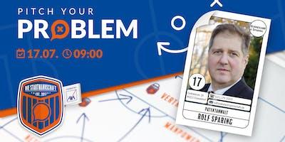 Pitch your Problem - Thema [PATENTRECHT]- mit Rolf Sparing von Bonnekamp&Sparing Patentanwaltskanzleint