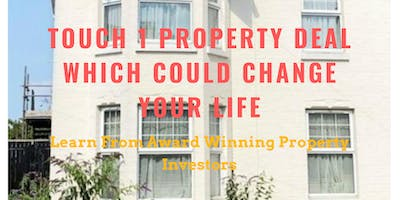 Touch 1 Property Deal Which Could Change Your Life