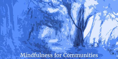 Mindfulness-Based Cognitive Therapy for Life 8 week course -  Tuesdays 6.30-8.30pm