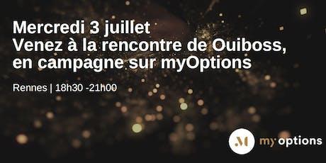 Venez découvrir Ouiboss, en campagne sur myOptions ! billets