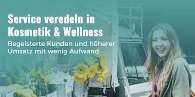 Service veredeln in Kosmetik & Wellness- begeisterte Kunden, höherer Umsatz