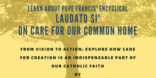Laudato Si'-On Care for our Common Home