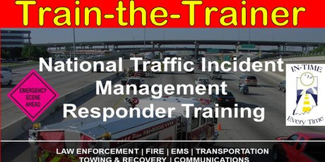 Indiana Toll Road - MAAC  - National Traffic Incident Management Train the Trainer - 8 Hour Course tickets