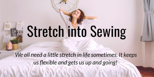Stretch into Sewing