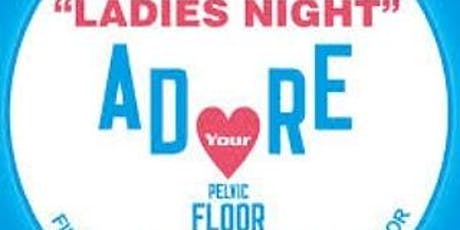 Adore Your Pelvic Floor Ladies Night Hastings tickets