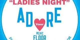 Adore Your Pelvic Floor Ladies Night Hastings