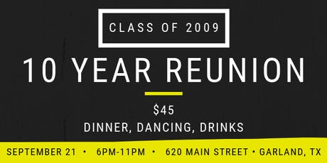 Garland High School Class of 2009 10 Year Reunion tickets