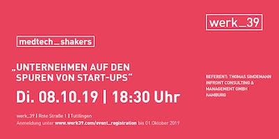 """medtech_shakers """"Unternehmen auf den Spuren von Start-Ups"""""""