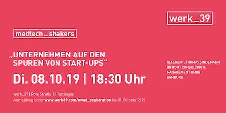 """medtech_shakers """"Unternehmen auf den Spuren von Start-Ups"""" Tickets"""