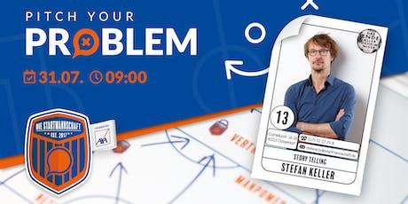 Pitch your Problem zum Thema [ Story Telling ] mit dem Autor Stefan Keller  Tickets