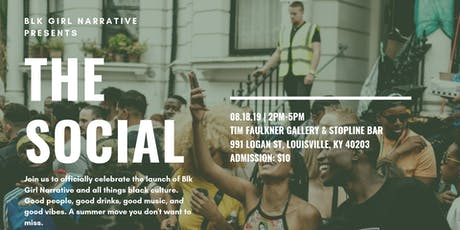 BLK GIRL NARRATIVE PRESENTS: THE SOCIAL tickets
