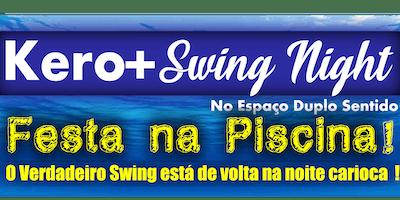 Kero+ Swing Night - Festa na Piscina
