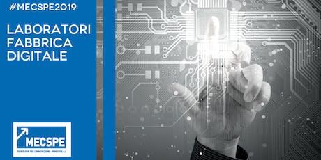 Laboratorio MECSPE: la via italiana alla Fabbrica Intelligente attraverso le tecnologie, le competenze e la formazione biglietti