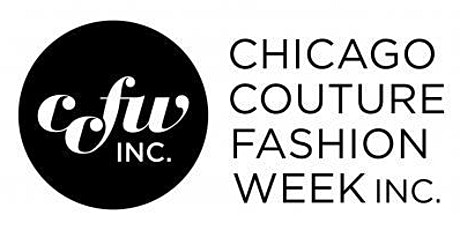 "Chicago Couture Fashion Week ""Health & Wealth is Fashion""Spring 2020.  May/9/2020. Show Tickets Day 1 tickets"