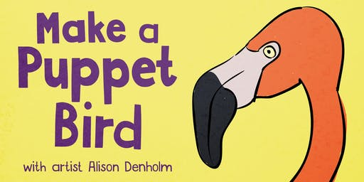Make a Puppet Bird: family-friendly art workshop