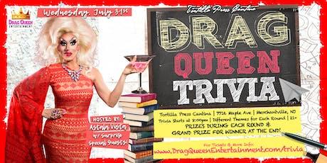 Tortilla Press Cantina Drag Queen Trivia - 7/31! tickets