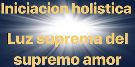 Iniciación en la conciencia holistica de la Luz suprema entradas