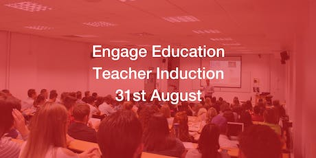Engage Education Teacher Induction tickets